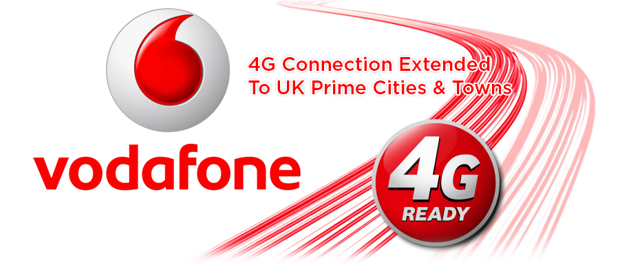 Vodafone-4G-Connection-Extended-To-UK-Prime-Cities-Towns